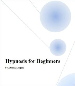 Hypnosis for Beginners [Illustrated]