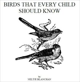 Birds That Every Child Should Know [Illustrated]