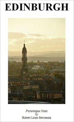 Edinburgh by Robert Louis Stevenson [Illustrated]