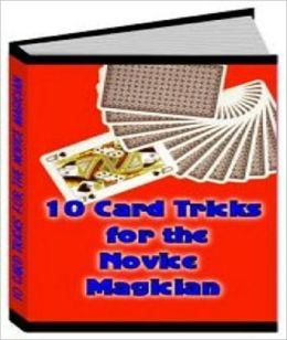 eBook - 10 Card Tricks for the Novice Magician - Self Improvement eBook ...