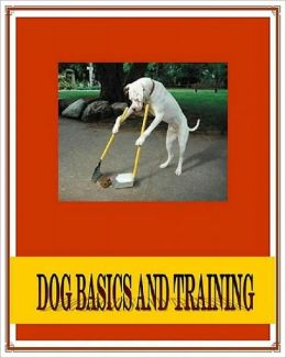 Study Guide eBook - Dog Basics and Training - The Basis of Pet Success...