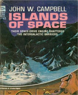Islands Of Space: A Science Fiction Classic By John W. Campbell!