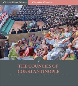 The First Four Councils of Constantinople