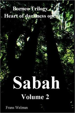 Borneo Trilogy Volume 2: Sabah