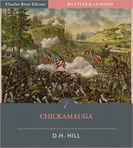 Battles & Leaders of the Civil War: Chickamauga, The Great Battle of the West (Illustrated)