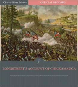 General James Longstreet at Chickamauga: Account of the Campaign from the Official Records (Illustrated)