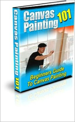 Canvas Painting 101: Beginners Guide To Canvas Painting!