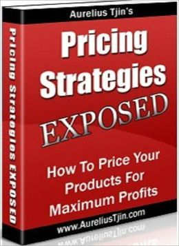 Pricing Strategies Exposed - How to Price Your Products for Maximum Profit