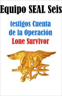 sello de equipo de seis - relatos de los testigos de la operación en solitario sobreviviente