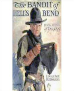 The Bandit Of Hell's Bend: A Western, Mystery/Detective Classic By Edgar Rice Burroughs!