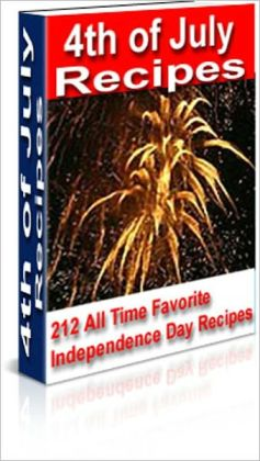 Delicious Flavor - 4th of July Recipes - 212 All Time Favorite Independence Day Recipes