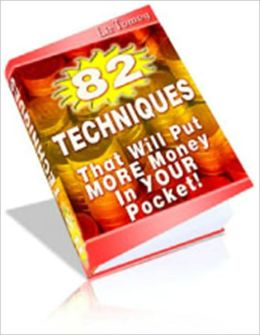 More for Your Money - 82 Techniques That Will Put More Money in Your Pocket