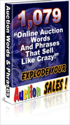 1079 Online Auction Words and Phrases that Sell Like Crazy