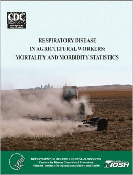 Respiratory Disease in Agricultural Workers: Mortality and Morbidity Statistics