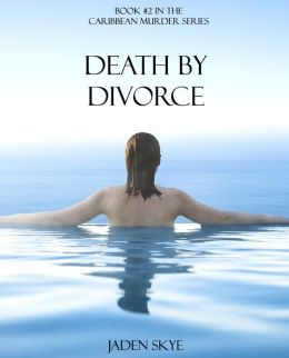 Death by Divorce (Book #2 in the Caribbean Murder series)