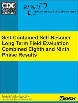 Self-Contained Self-Rescuer Long Term Field Evaluation: Combined Eighth and Ninth Phase Results