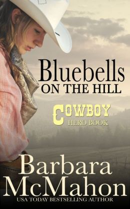 Bluebells on the Hill (Cowboy Hero Series)