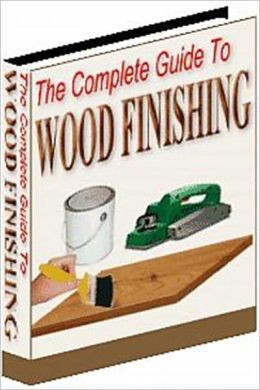 Truly A Work of Art - The Complete Guide to Wood Finishing