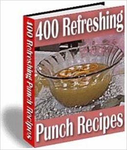 Cool & Refreshing Taste - 400 Refreshing Punch Recipes
