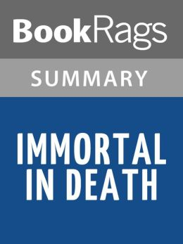 Immortal in Death by Nora Roberts l Summary & Study Guide