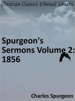 Spurgeon's Sermons Volume 2: 1856