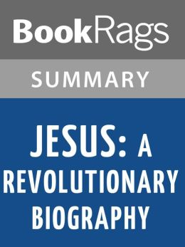 Jesus: A Revolutionary Biography by John Dominic Crossan l Summary & Study Guide