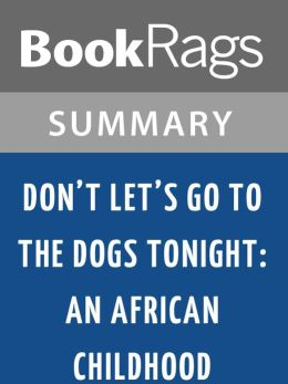 Don't Let's Go to the Dogs Tonight by Alexandra Fuller l Summary & Study Guide