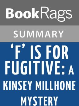 F Is for Fugitive: A Kinsey Millhone Mystery by Sue Grafton l Summary & Study Guide