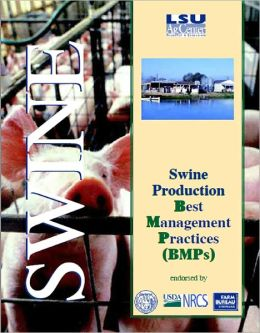Swine Production: Best Management Practices (BMPs)