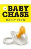 Book Cover Image. Title: The Baby Chase:  An Adventure in Fertility, Author: Holly Finn