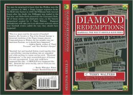 Diamond Redemptions: Baseball The Way It Should Have Been