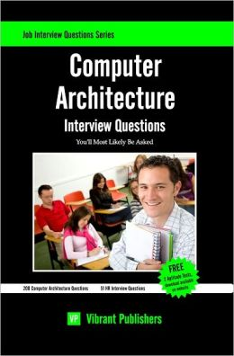 Computer Architecture Interview Questions You'll Most Likely Be Asked