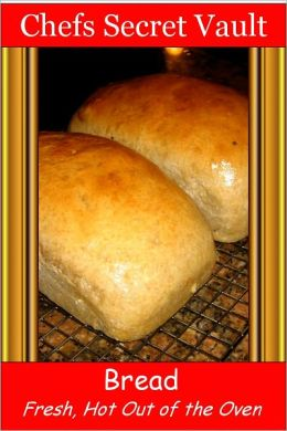 Bread Fresh, Hot Out of the Oven