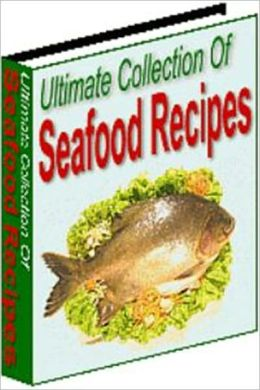 The Best Seafood Collection Recipes for Seafood Lovers