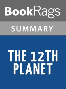 The 12th Planet by Zecharia Sitchin Summary & Study Guide