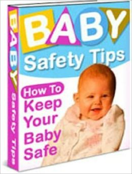 For the Peace of Mind You Want - Baby safety Tips