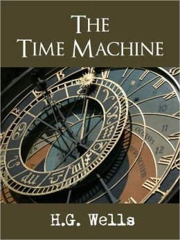 SCIENCE FICTION BESTSELLER: THE TIME MACHINE (Special Nook Edition) by H.G. WELLS The Classic Bestselling Science Fiction Novel by Author of War of the Worlds, Island of Doctor Moreau THE TIME MACHINE [Inspiration for Doctor Who, Star Trek] NOOKBook