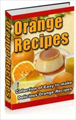 Cool, Refreshing Taste - Orange Recipes