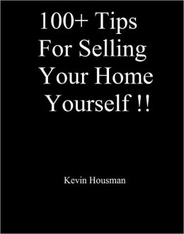 100+ Tips for Selling Your Home Yourself!