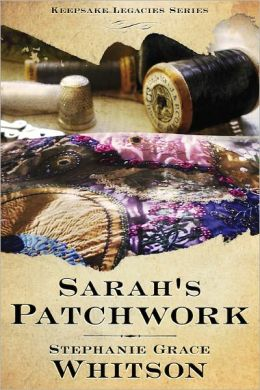 Sarah's Patchwork (Keepsake Legacies Series)