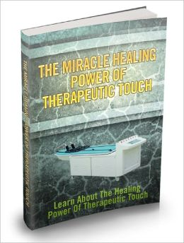 The Miracle Healing Power Of Therapeutic Touch Discover This Rare Healing Technique Which Is Safe And Effective