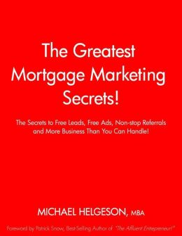 The Greatest Loan Officer & Mortgage Marketing Secrets!