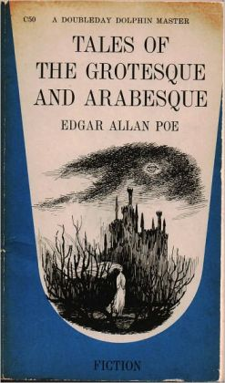 Tales of the Grotesque and Arabesque - Edgar Allan Poe - The Complete Works Series Book #1 (Original Version)
