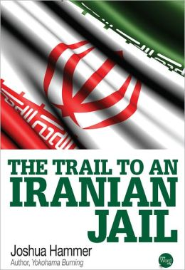 The Trail to an Iranian Jail