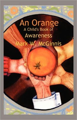 An Orange: A Child's Book of Awareness