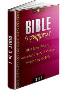 BIBLES: KJV & ASV & WEB - King James Version, American Standard Version, World English Bible [New NOOK edition with best navigation & active TOC]: KJV Bible, ASV Bible, WEB Bible