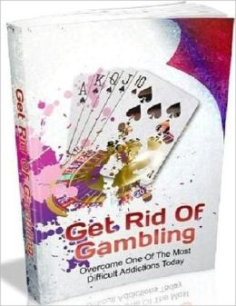 Changes Your Life for The Better - Get Rid of Gambling - Overcome One of the Most Difficult Addictions Today
