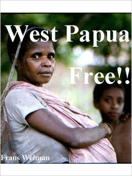 West Papua Free!! Volume I