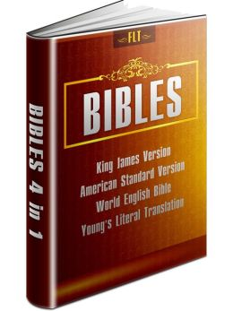 BIBLES: KJV & ASV & WEB & YLT - King James Version, American Standard Version, World English Bible, Young's Literal Translation [New NOOK edition with best navigation & active TOC]: KJV Bible, ASV Bible, WEB Bible, YLT Bible - HOLY BIBLE