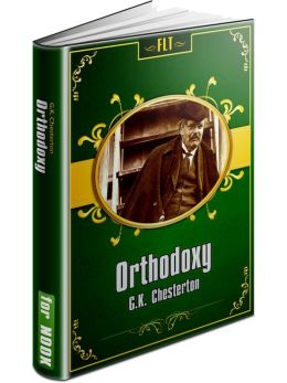 Orthodoxy § Gilbert Keith Chesterton